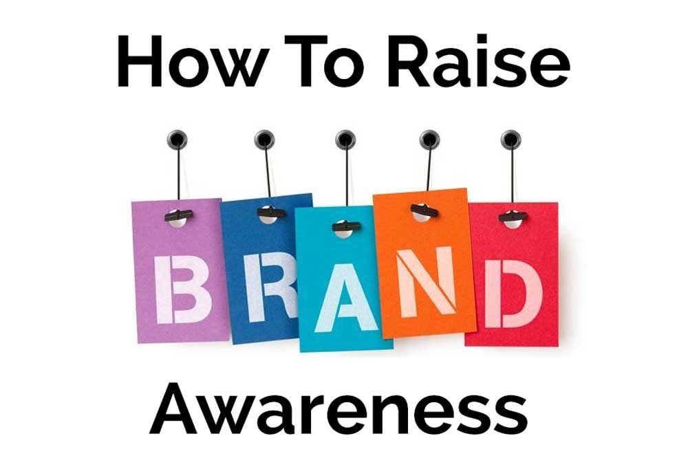 How to raise brand awareness